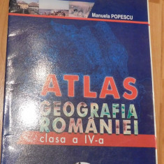 Atlas de geografia Romaniei pentru clasa a IV-a de Manuela Popescu