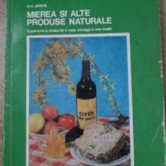 MIEREA SI ALTE PRODUSE NATURALE - D.C.JARVIS