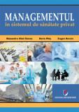 Cumpara ieftin Managementul in sistemul de sanatate privat