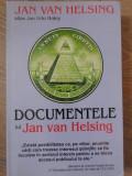 DOCUMENTELE LUI JAN VAN HELSING-JAN VAN HELSINK ALIAS JAN UDO HOLEY