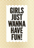 Felicitare - Girls just wanna have fun | Pigment Productions
