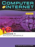Computer și internet fără profesor. Windows 7: Aplicații generale