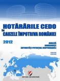 Cumpara ieftin Hotararile CEDO in cauzele impotriva Romaniei - 2012 - Analiza, consecinte, autoritati potential responsabile (Volumul VIII)