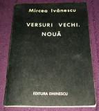 Mircea Ivanescu - Versuri vechi, noua (1988), poezii editie princeps