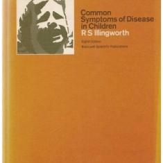Common symptoms of disease in children / R.S. Illingworth