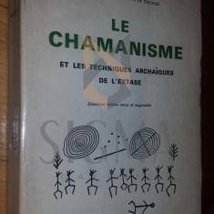 MIRCEA ELIADE - LE CHAMANISME et les techniques archaiques de l'extase , 1968