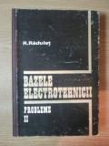BAZELE ELECTROTEHNICII , PROBLEME II de R. RADULET , 1981