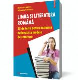 Limba și literatura română. 25 de teste pentru evaluarea națională cu modele de rezolvare