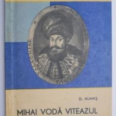 Mihai Voda Viteazul – D. Almas