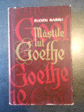EUGEN BARBU - MASTILE LUI GOETHE (1967, editie cartonata)