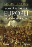 Scurta istorie a Europei de la Pericle la Putin/Simon Jenkins