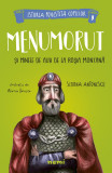 Menumorut si minele de aur de la Rosia Montana | Simona Antonescu, Alexia Udriste