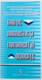 GHID DE DIAGNOSTIC SI TRATAMENT IN DEMENTE , 2007