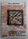 INTELIGENTA DISTRIBUITA SI SERVICIILE IN RETELELE DE TELECOMUNICATII . RETELE INTELIGENTE de TITU I. BAJENESCU , 2001