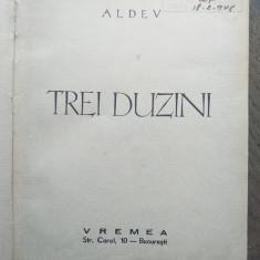 ALDEV- TREI DUZINI, prima editie, ed.Vremea