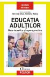 Educatia adultilor. Baze teoretice si repere practice - Simona Sava, Ramona Palos