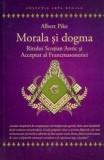Morala si Dogma Ritului Scotian Antic si Acceptat al Francmasoneriei