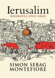 Ierusalim. Biografia unui oras | Simon Sebag Montefiore, Trei