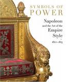 Symbols of Power - Napoleon si Stilul Empire 1800-1815 style deluxe 238 ill.