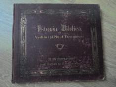 ISTORIA BIBLICA DIN VECHIUL SI NOUL TESTAMENT CU 100 ILUSTRATIUNI - DUPA ORIGINA foto