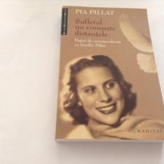 Pia Pillat - Sufletul nu cunoaste distantele,RF10/1, Humanitas