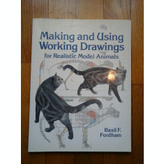 MAKING AND USING WORKING DRAWINGS FOR REALISTIC MODEL ANIMALS - BASIL F. FORDHAM