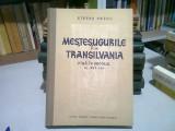 MESTESUGURILE DIN TRANSILVANIA PANA IN SECOLUL AL XVI-LEA - STEFAN PASCU
