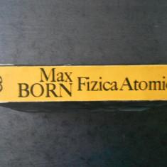 MAX BORN - FIZICA ATOMICA