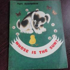 WHOSE IS THE SUN? - YURI AVERNKOV (CARTE PENTRU COPII, IN LIMBA ENGLEZA)