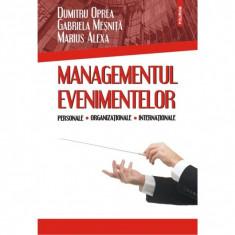 Managementul evenimentelor personale, organizationale - Dumitru Oprea, Gabriela Mesnita, Marius Alexa
