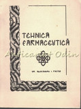 Curs De Tehnica Farmaceutica IV - Al. Pastia