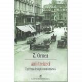 ANII TREIZECI- EXTREMA DREAPTA ROMANEASCA - Z. ORNEA