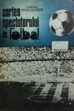 Cartea spectatorului de fotbal Chiriac Manusaride
