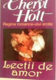 CHERYL   HOLT  -  LECTII DE  AMOR - historical romance