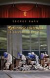 Reformele teatrului în secolul reînnoirii.