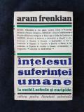 Aram Frenkian – Intelesul suferintei umane la Eschil, Sofocle si Euripide