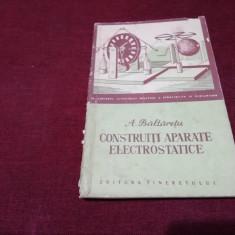 A BALTARETU - CONSTRUITI APARATE ELECTROSTATICE