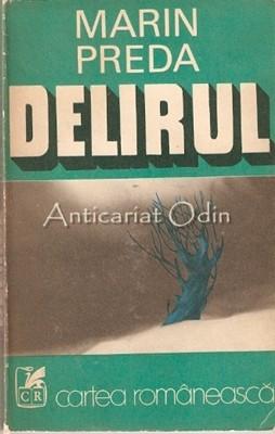 Delirul - Marin Preda foto