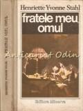 Fratele Meu, Omul - Henriette Yvonne Stahl, James Joyce
