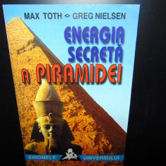 ENERGIA SECRETA A PIRAMIDEI -MAX TOTH /GREG NIELSEN ANUL 1999