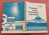 Transportul aerian de pasageri si de marfa. Editura Tehnica, 1980 - I. Cristea