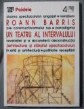 Roann Barris - Un teatru al intervalului (arhitectura și sfârșitul spectacolului