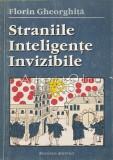Cumpara ieftin Straniile Inteligente Invizibile - Florin Gheorghita