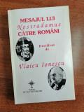 Vlaicu Ionescu - Mesajul lui Nostradamus catre romani, 1998