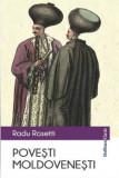 Povesti moldovenesti | Radu Rosetti