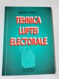 MICHI VASILE - TEHNICA LUPTEI ELECTORALE { 2000, 164 p.}