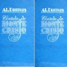 Contele de Monte Cristo (vol.I + II)  -  Alexandre Dumas