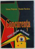 CONCURENTA - GHIDUL AFACERILOR PERFORMANTE de TATIANA MOSTEANU si THEODOR PURCAREA