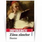 Zana zanelor. Basme - Petre Ispirescu