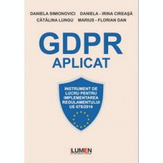 GDPR aplicat. Instrument de lucru pentru implementarea Regulamentului UE 679/2016 - Daniela SIMIONOVICI (Coordonator), Daniela Irina CIREASA, Catalina